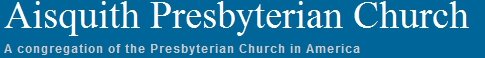 Aisquith Presbyterian Church, a congregation of the Presbyterian Church in America